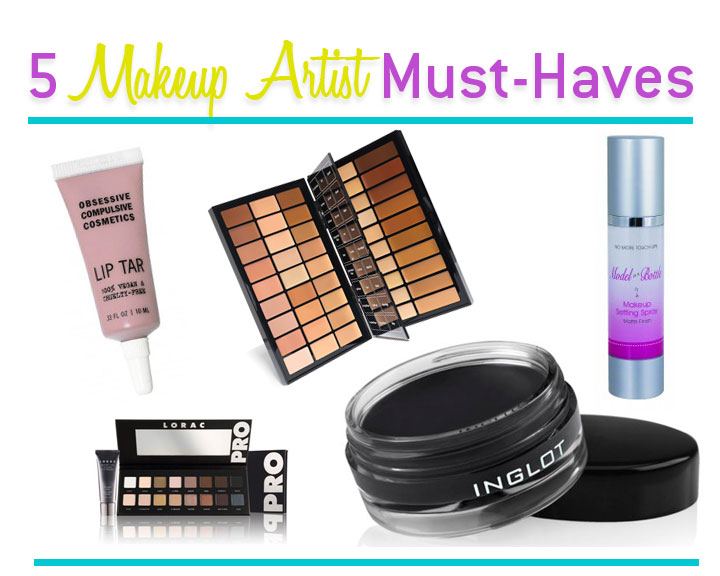 5 makeup artist must haves - Makeup Must Haves
