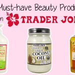 3 Must-have Beauty Products from Trader Joe's