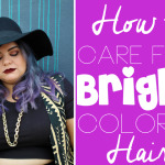 How To Care For Bright Colored Hair To Reduce Fading