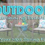 Outdoor Entertaining Essentials for Your Next Spring Fling