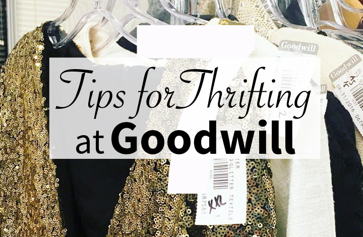 tips for thrifting at a goodwill store