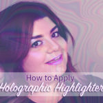 How to Apply Holographic Highlighter for an Out of This World Look