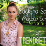 Makeup Tutorial: The Trendsetter (Back to School Series)