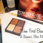 Beauty Buzz: Tom Ford Beauty Collection at Neiman Marcus, Boca Raton