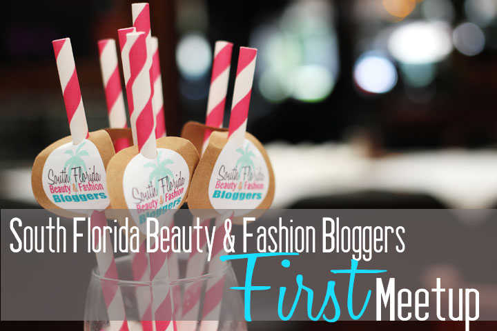 South Florida Beauty & Fashion Bloggers 1st meetup