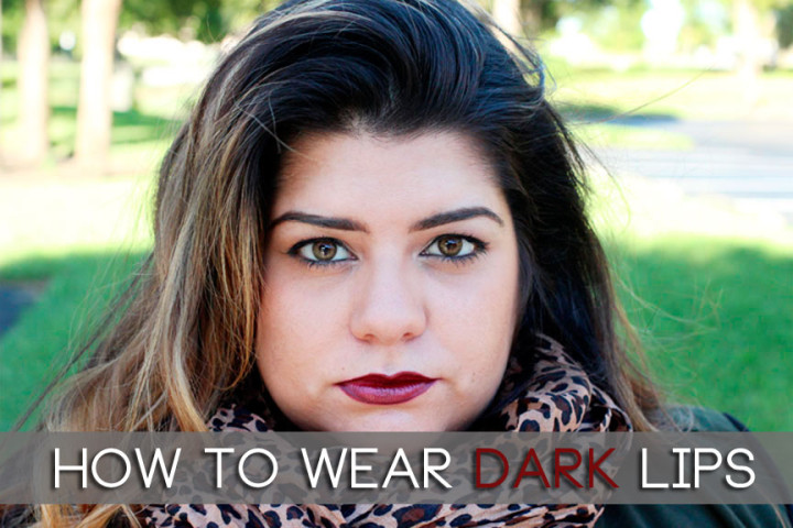How to wear Dark Lipstick