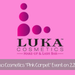 "Luka Cosmetics ""Pink Carpet"" Event on 2.28.14"