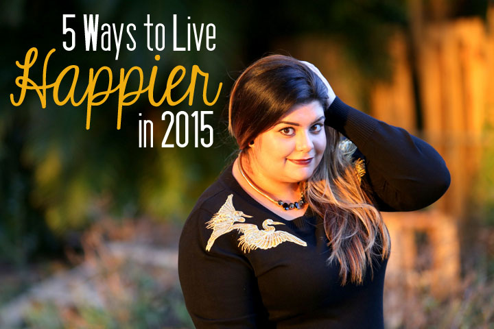 5-ways-to-live-happier-in-2015