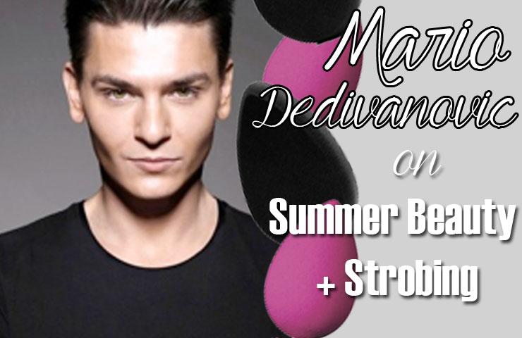 Mario Dedivanovic on Summer Beauty + Strobing