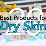Dry Skin Survival: The 20 Best Products to Hydrate Your Skin