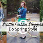 8 Seattle Fashion Bloggers Do Spring Style
