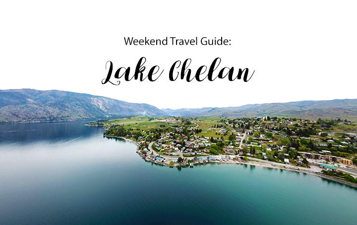 Weekend Travel Guide: Chelan, Washington
